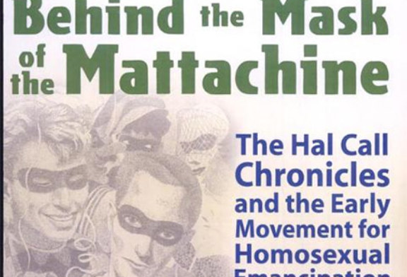 """Behind the Mask of the Mattachine,"" reviewed by Billy Glover"