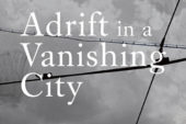 Harlots and lovers, knaves and knights all make their appearance in Adrift in a Vanishing City