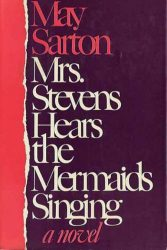 Mrs. Stevens Hears the Mermaids Singing, by May Sarton