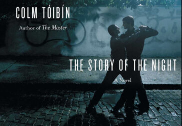 "Colm Tóibín's break-out novel, ""Story of the Night"""