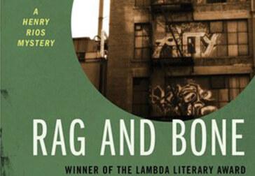 Michael Nava's final Henry Rios novel, <em>Rag and Bone</em>