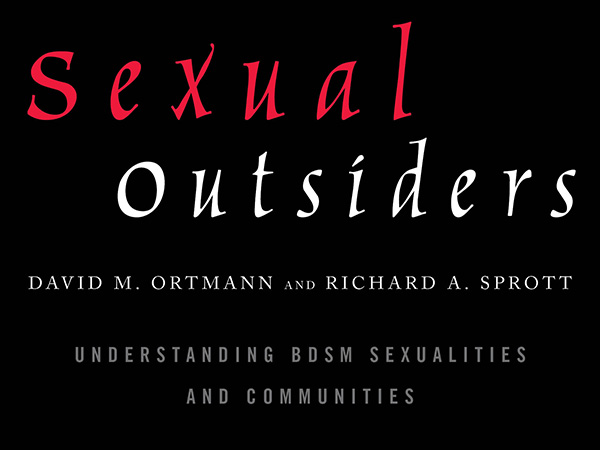 Sexual Outsiders Understanding Bdsm Sexualities And Communities